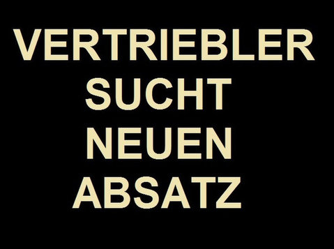 Vertriebler sucht neuen Absatz ! - Деловые партнеры