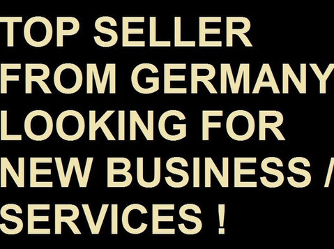 Top Seller from Germany looking for New Business & Services - שותפים עסקיים