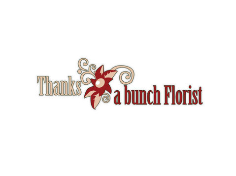 Thanks A Bunch Florist - Gifts & Flowers
