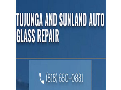 Tujunga and Sunland Auto Glass Repair - Car Repairs & Motor Service