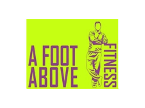 A Foot Above Fitness - Gyms, Personal Trainers & Fitness Classes