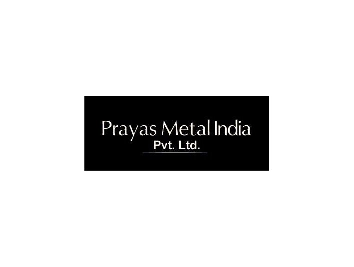 Prayas Metal India Pvt. Ltd - Import/Export