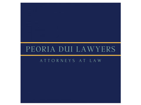Peoria DUI Lawyer - Lawyers and Law Firms