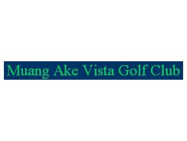 Muang Ake Vista Golf Club - Golf Clubs & Courses