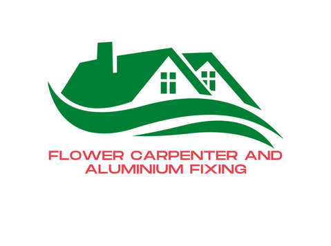 Flower Carpenter and Aluminium Fixing - Carpenters, Joiners & Carpentry