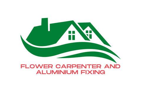 Flower Carpenter and Aluminium Fixing - Carpenters, Joiners & Carpentry