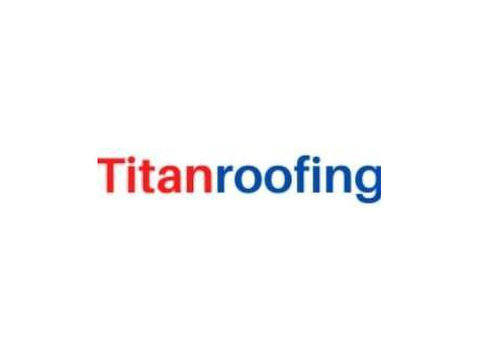 Titan Roofing - Roofers & Roofing Contractors