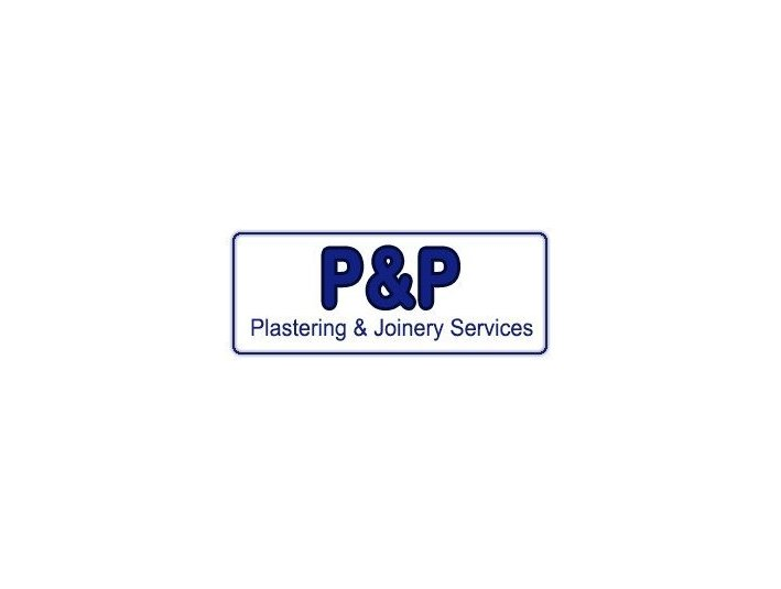 P&p Plastering and Joinery Services - Carpenters, Joiners & Carpentry