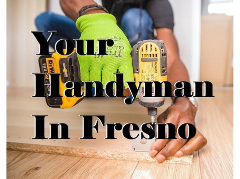 Your Handyman In Fresno CA - Carpenters, Joiners & Carpentry