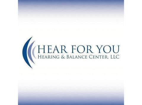 Hear For You Hearing & Balance Center, Llc - Hospitals & Clinics