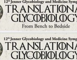 12th Jenner Glycobiology&Medicine Symposium,Translational GlycoBiology