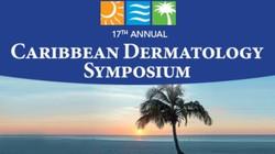 17th Annual Caribbean Dermatology Symposium