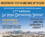17th Annual Las Vegas Dermatology Seminar and the 13th Annual Psoriasis Forum