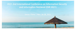 2021 2nd International Conference on Information Security and Information Retrieval (isir 2021)