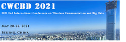 2021 2nd International Conference on Wireless Communication and Big Data (cwcbd 2021)
