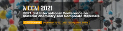 2021 3rd International Conference on Material Chemistry and Composite Materials(MCCM 2021)