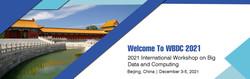 2021 3rd International Workshop on Big Data and Computing(WBDC 2021)