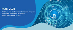 2021 Euro-Asia Conference on Frontiers of Computer Science and Information Technology (fcsit 2021)