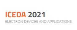 2021 Ieee International Conference on Electron Devices and Applications (iceda 2021)