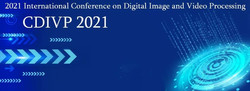 2021 International Conference on Digital Image and Video Processing (cdivp 2021)