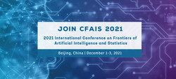 2021 International Conference on Frontiers of Artificial Intelligence and Statistics (cfais 2021)