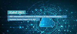 2021 International Conference on Frontiers of Telecommunications (ICoFoT 2021)