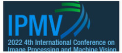 2022 4th International Conference on Image Processing and Machine Vision (ipmv 2022)