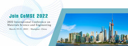 2022 International Conference on Materials Science and Engineering (CoMSE 2022)