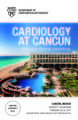 22nd Annual 2017 Cardiology at Cancun: Topics in Clinical Cardiology
