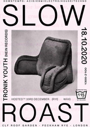 33rd December presents Slow Roast w/ Tronik Youth (Nein Records) at The Clf Art Lounge & Roof Garden