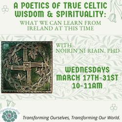 A Poetics of True Celtic Wisdom & Spirituality: What We Can Learn from Ireland At This Time