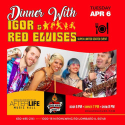 An Intimate dinner show W/ Igor and The Red Elvises Live