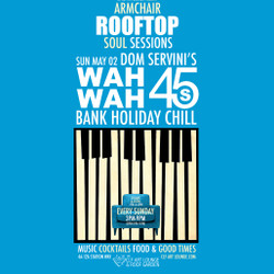 Armchair Rooftop Soul Sessions - Dom Servini's Wah Wah 45s Bank Holiday Chill