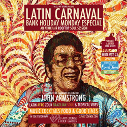 Armchair Rooftop Soul Sessions, Latin Carnaval, Bank Holiday Especial with John Armstrong