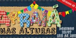 Arraiá nas Alturas - Festa Julina