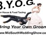 B.y.o.g. (Bring Your Own Groom Show