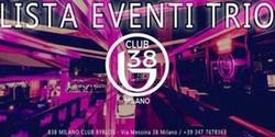 B38 Club Byblos Milano // Opening Garden Partty Venerdì Lista Trio