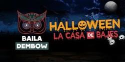 "Baila Dembow - Halloween ""La Casa de Bajes"""