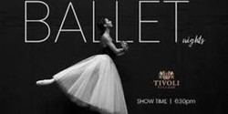 Ballet Nights at Tivoli Village
