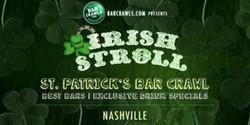 Barcrawls.com Presents Nashville St. Patrick's Day Bar Crawl Irish Stroll