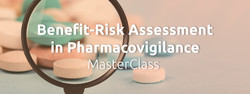 Benefit-risk Assessment in Pharmacovigilance MasterClass