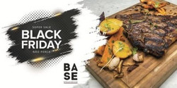 Black Friday - Ofertas Com 30% Off No Base Steakhouse