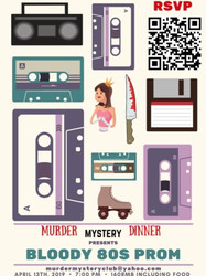 Bloody 80s Prom Murder Mystery Dinner