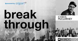 Breakthrough Tour | Chris McClarney (of Jesus Culture) & Red Rocks Worship