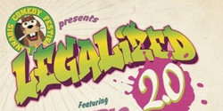 Cannabis Comedy Festival Presents: Legalized 2.0