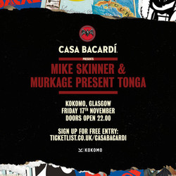 Casa Bacardí - Mike Skinner & Murkage present Tonga - Free Entry