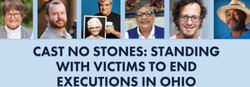 Cast No Stones: Standing With Victims To End Executions In Ohio
