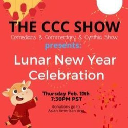 Chinese/lunar New Year Celebration - Ccc Heckle Comedy Show ;)