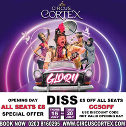 Circus Cortex 15-20 July 2021 Diss, Norfolk £5 off all seats Family Circus Show