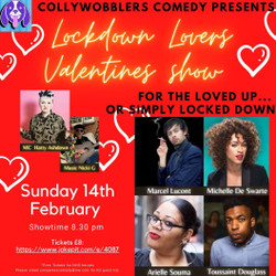Collywobblers Comedy Virtual Valentine's Day Special : Marcel Lucont, Michelle De Swarte and more